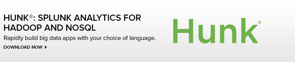 Hunk: Splunk Analytics for Hadoop and NoSQL - Rapidly build big data apps with your choice of language